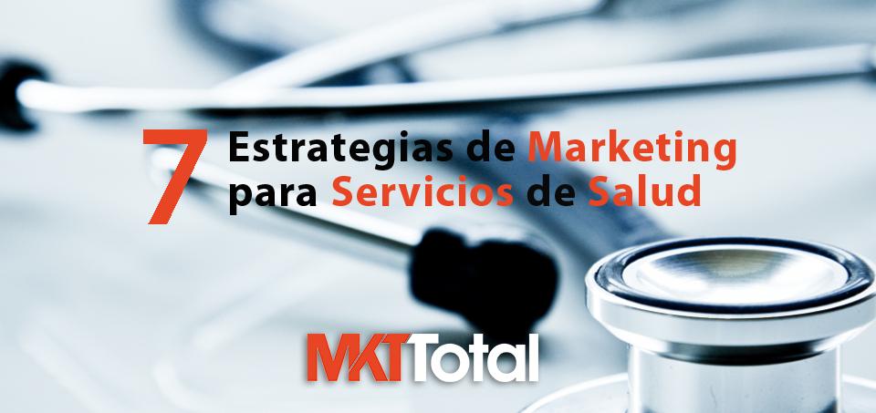 7 Estrategias De Marketing Para Servicios De Salud